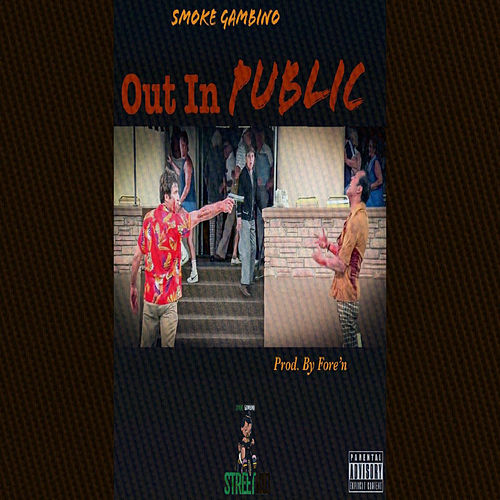 Out in Public by Smoke Gambino