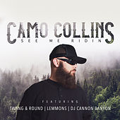 See Me Ridin' by Camo Collins