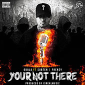 Your Not There by Guala