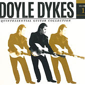 Doyle Dykes Quintessential Guitar Collection, Vol. 1 by Doyle Dykes