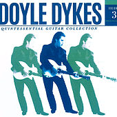 Doyle Dykes Quintessential Guitar Collection, Vol. 3 by Doyle Dykes