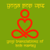 Yogi Translations of Bob Marley by Yoga Pop Ups