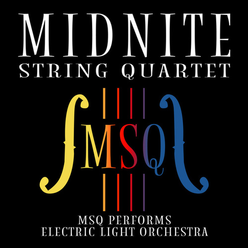 MSQ Performs Electric Light Orchestra de Midnite String Quartet