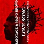 Love Song (A Maior Dor de um Homem) de Sabotage