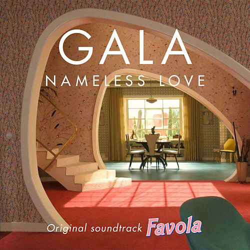Nameless Love (From the Original Soundtrack Favola) by Gala