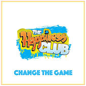 Change the Game by The Happiness Club