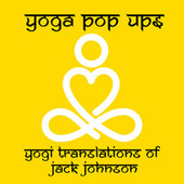 Yogi Translations of Jack Johnson by Yoga Pop Ups