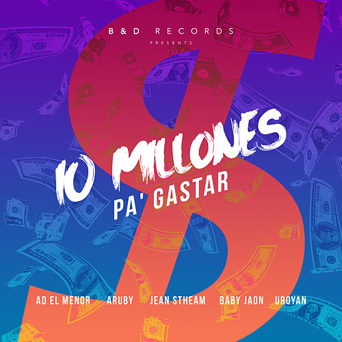 10 Millones Pa' Gastar by Baby Jaon