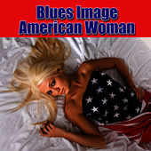American Woman by Blues Image