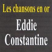 Les Chansons En Or - Eddie Constantine by Eddie Constantine