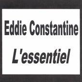 Eddie Constantine - L'essentiel by Eddie Constantine