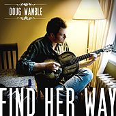 Find Her Way by Doug Wamble