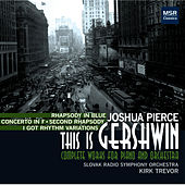 This Is Gershwin: Complete Works for Piano and Orchestra von Joshua Pierce
