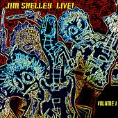 Jim Shelley Live! Vol. 1 by Jim Shelley