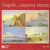 Napoli... Canzoni eterne, vol. 1 by Various Artists