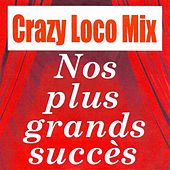 Crazy Loco Mix - Nos plus grands succès by Various Artists