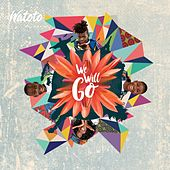 We Will Go by Watoto