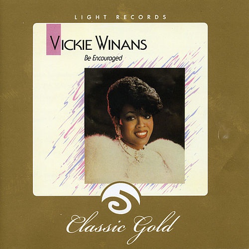 Be Encouraged by Vickie Winans