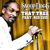 That Tree Featuring Kid Cudi by Snoop Dogg