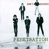 Don't Dictate - The Best Of Penetration von Penetration