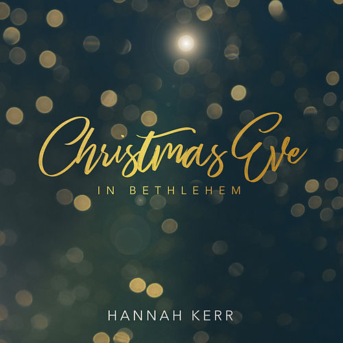 Christmas Eve in Bethlehem by Hannah Kerr