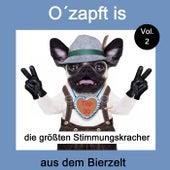 Top 30: O' zapft is - Die größten Stimmungskracher aus dem Bierzelt, Vol. 2 von Various Artists