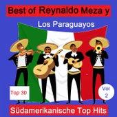 Top 30: Best Of Reynaldo Meza y Los Paraguayos - Südamerikanische Top Hits, Vol. 2 de Various Artists