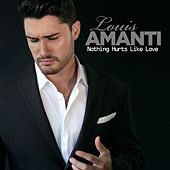 Nothing Hurts Like Love (Deluxe) by Louis Amanti
