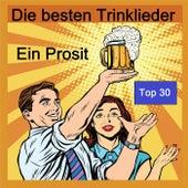 Top 30: Ein Prosit - Die besten Trinklieder von Various Artists