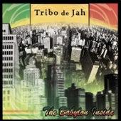 The Babylon Inside by Tribo de Jah