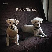 Radio Times by Hjortur