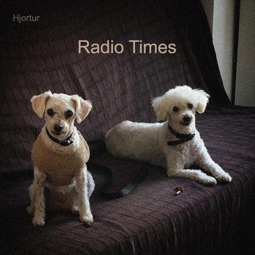 Radio Times by Hjortur