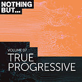 Nothing But... True Progressive, Vol. 07 - EP by Various Artists