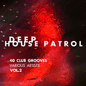 Deep-House Patrol (40 Club Grooves), Vol. 2 - EP by Various Artists