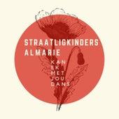 Kan Ek Met Jou Dans (feat. Almarie) de Straatligkinders