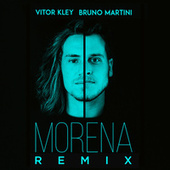 Morena (Bruno Martini Remix) by Vitor Kley