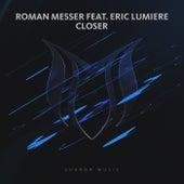Closer (Maxi Single) (feat. Eric Lumiere) de Roman Messer