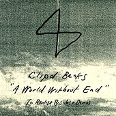 A World Without End: To Realize B-Sides and Demos de Clipd Beaks