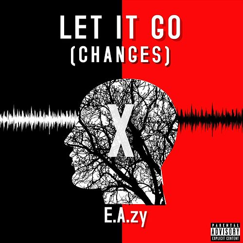 Let It Go (Changes) de Eazy