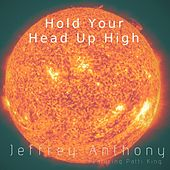 Hold Your Head up High (feat. Patti King) de Jeffrey Anthony