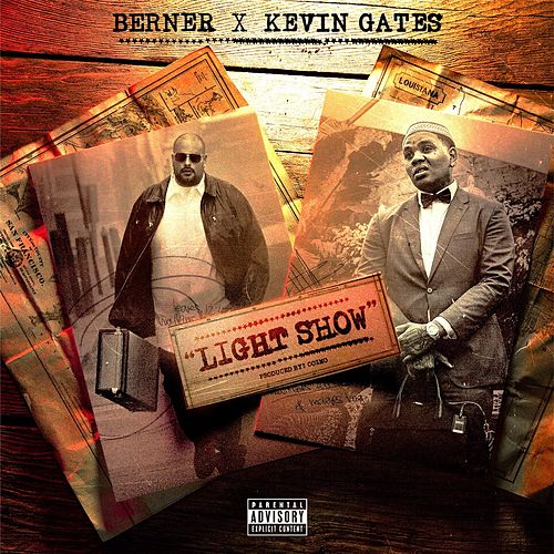Light Show (feat. Kevin Gates) by Berner