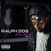 Turn Up de Ralph Dog