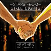 Heathen (feat. Transit 22) de Stars from Streetlights