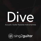Dive (Acoustic Guitar Karaoke Instrumentals) de Sing2Guitar