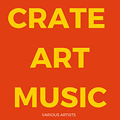 Crate Art Music by Various Artists