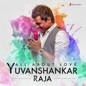 All About Love: Yuvanshankar Raja de Yuvan Shankar Raja