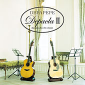 Depacla 2 - Depapepe Plays The Classics von Depapepe