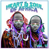Heart and Soul of Africa Vol. 12 de Various Artists