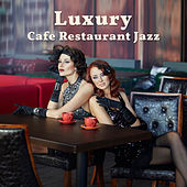 Luxury Cafe Restaurant Jazz de Various Artists