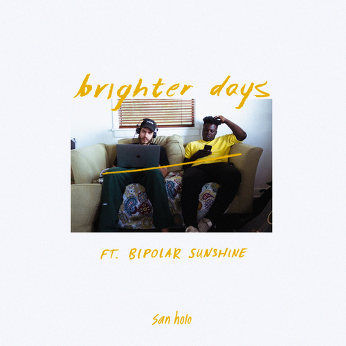 Brighter Days by San Holo